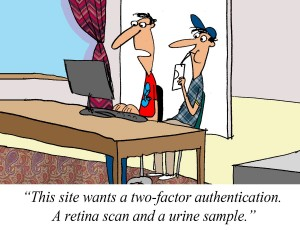 Source: http://abhinavpmp.com/2013/06/03/two-factor-authentication-comic/